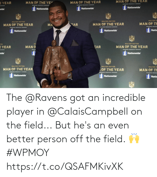 Ravens: The @Ravens got an incredible player in @CalaisCampbell on the field...  But he's an even better person off the field. 🙌 #WPMOY  https://t.co/QSAFMKivXK