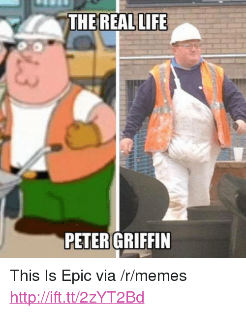 "Peter Griffin: THE REAL LIFE  PETER GRIFFIN <p>This Is Epic via /r/memes <a href=""http://ift.tt/2zYT2Bd"">http://ift.tt/2zYT2Bd</a></p>"