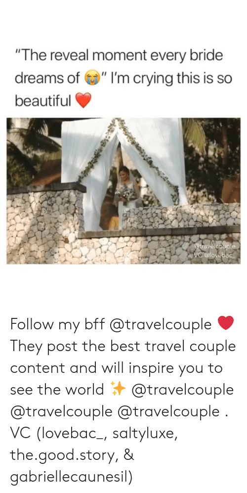 """Girl Memes: """"The reveal moment every bride  dreams of """" I'm crying this is so  beautiful Follow my bff @travelcouple ❤️ They post the best travel couple content and will inspire you to see the world ✨ @travelcouple @travelcouple @travelcouple . VC (lovebac_, saltyluxe, the.good.story, & gabriellecaunesil)"""