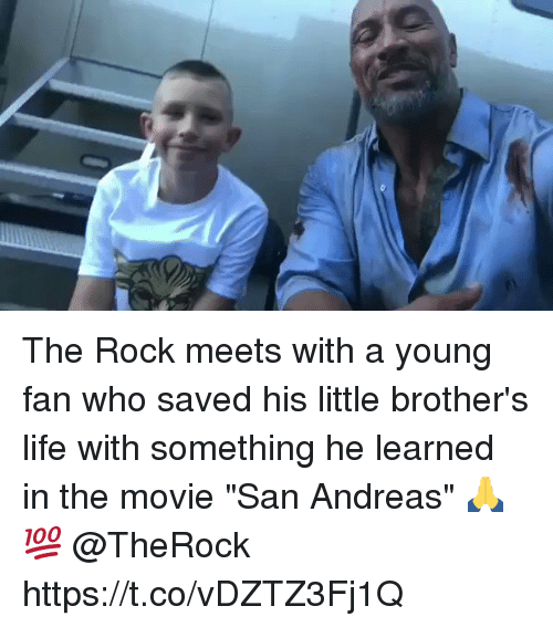 "fanning: The Rock meets with a young fan who saved his little brother's life with something he learned in the movie ""San Andreas"" 🙏💯 @TheRock https://t.co/vDZTZ3Fj1Q"
