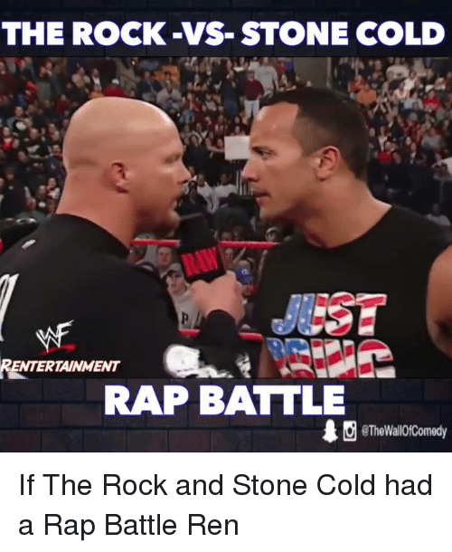 Rap Battles: THE ROCK-VS STONE COLD  RENTERTAINMENT  RAP BATTLE  10 eTheWallOfComedy If The Rock and Stone Cold had a Rap Battle  Ren