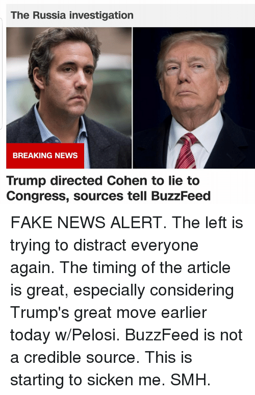 Fake, News, and Smh: The Russia investigation  BREAKING NEWS  Trump directed Cohen to lie to  Congress, sources tell BuzzFeed