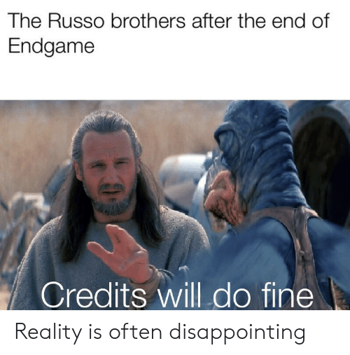 Russo: The Russo brothers after the end of  Endgame  Credits will do fine Reality is often disappointing