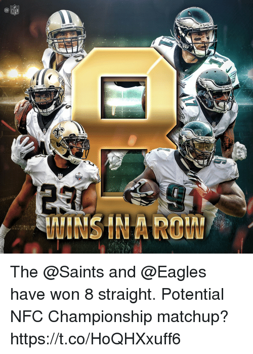 Nfc Championship: The @Saints and @Eagles have won 8 straight. Potential NFC Championship matchup? https://t.co/HoQHXxuff6