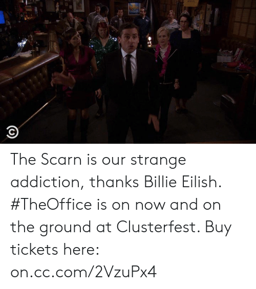 Dank, 🤖, and Com: The Scarn is our strange addiction, thanks Billie Eilish. #TheOffice is on now and on the ground at Clusterfest. Buy tickets here: on.cc.com/2VzuPx4