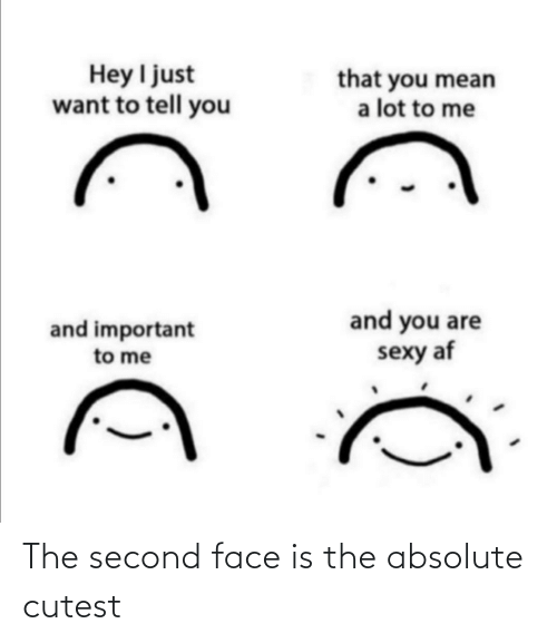 face: The second face is the absolute cutest