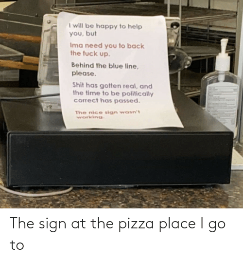 pizza: The sign at the pizza place I go to