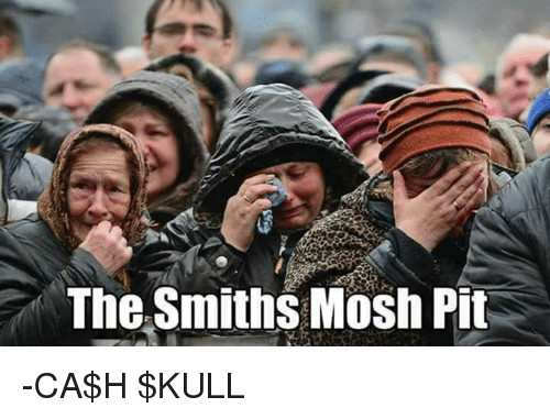 Moshed: The Smiths Mosh Pit -CA$H $KULL
