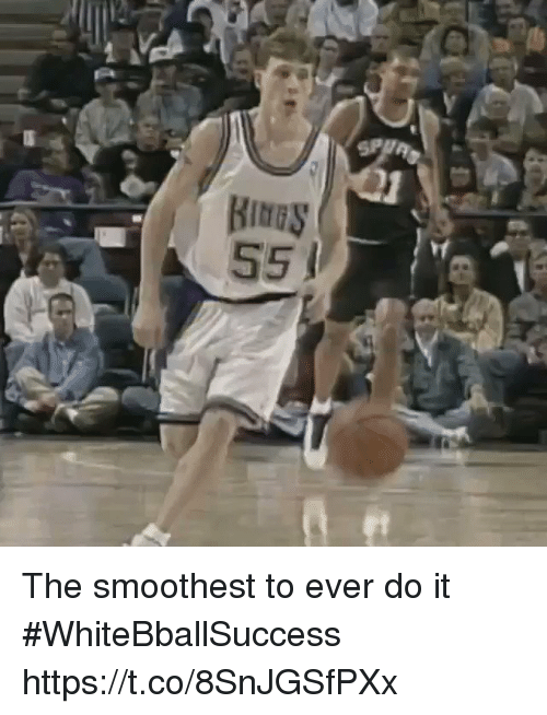 Basketball, White People, and Do It: The smoothest to ever do it #WhiteBballSuccess https://t.co/8SnJGSfPXx