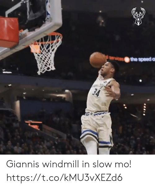 speed: the speed o  34 Giannis windmill in slow mo!  https://t.co/kMU3vXEZd6