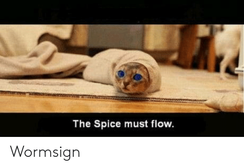 flow: The Spice must flow. Wormsign