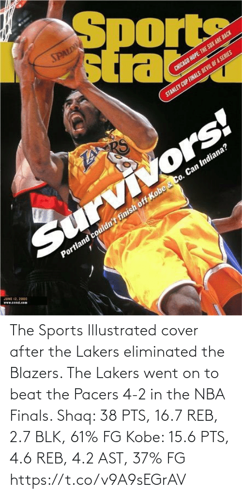 beat: The Sports Illustrated cover after the Lakers eliminated the Blazers.   The Lakers went on to beat the Pacers 4-2 in the NBA Finals.   Shaq: 38 PTS, 16.7 REB, 2.7 BLK, 61% FG Kobe: 15.6 PTS, 4.6 REB, 4.2 AST, 37% FG https://t.co/v9A9sEGrAV