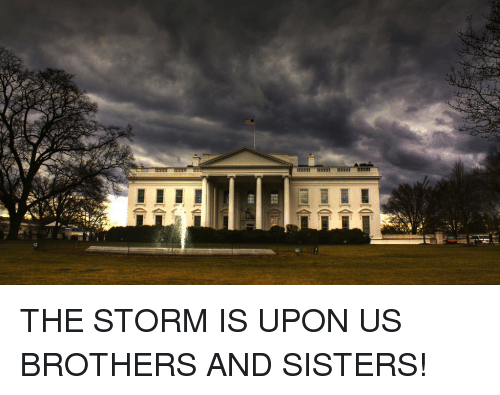 The STORM IS UPON US BROTHERS AND SISTERS!   Sisters Meme on