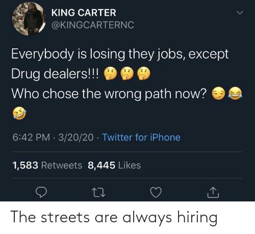 Streets: The streets are always hiring