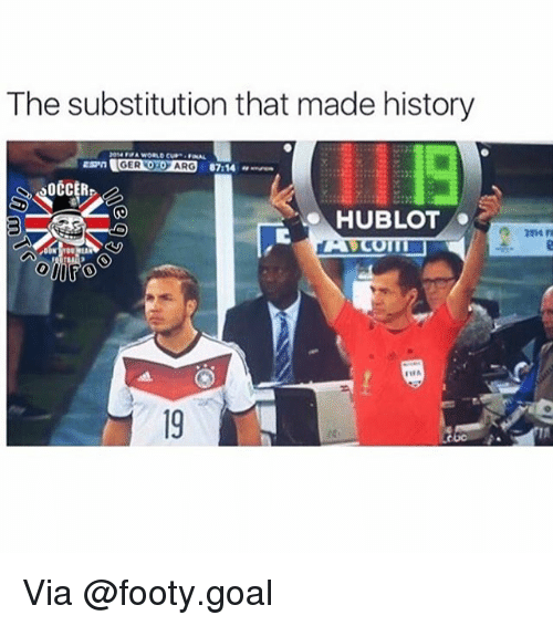 hublot: The substitution that made history  GER O O ARG  HUBLOT  19  ic Via @footy.goal