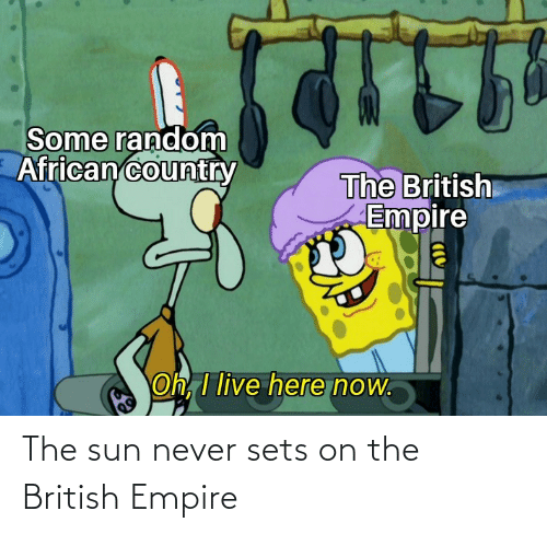 Empire: The sun never sets on the British Empire