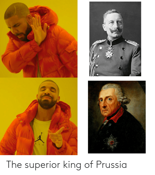 Prussia: The superior king of Prussia