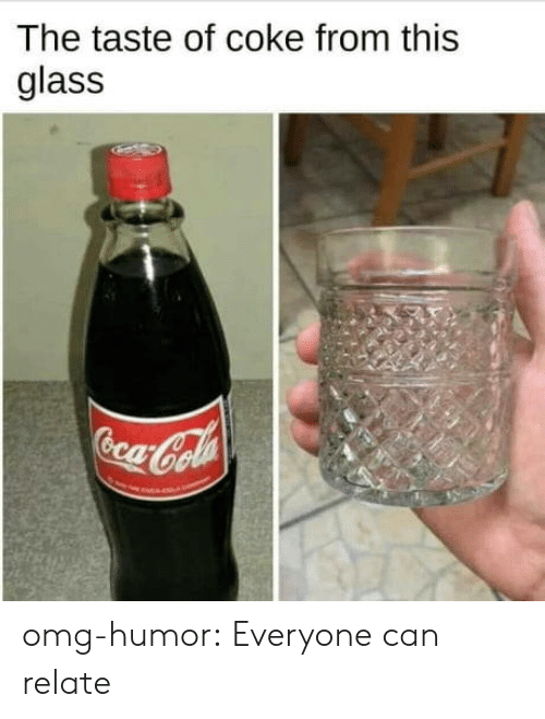 Omg, Tumblr, and Blog: The taste of coke from this  glass omg-humor:  Everyone can relate