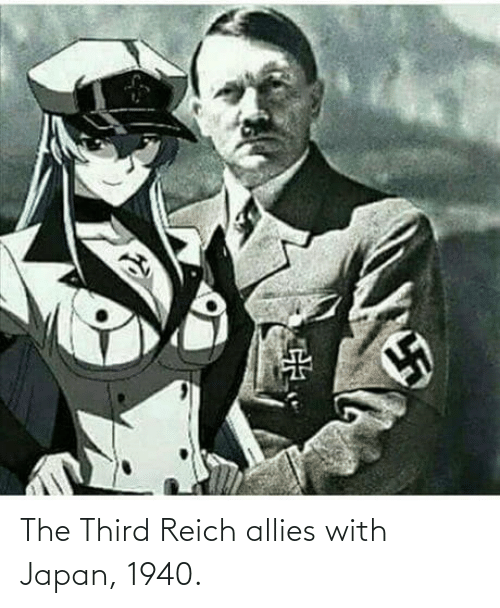 allies: The Third Reich allies with Japan, 1940.