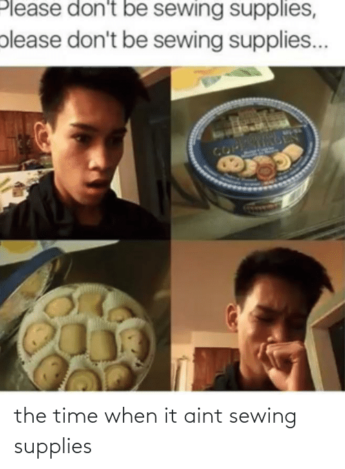 aint: the time when it aint sewing supplies