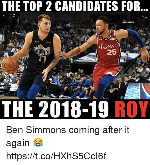 Memes, Smile, and 🤖: THE TOP 2 CANDIDATES FOR  @NBAMEMES  Smile  25  THE 2018-19 ROY Ben Simmons coming after it again 😂 https://t.co/HXhS5CcI6f