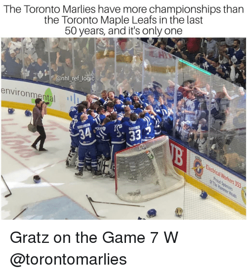 leafs: The Toronto Marlies have more championships than  the Toronto Maple Leafs in the last  50 years, and it's only one  @nhl ref_logic  environmental Gratz on the Game 7 W @torontomarlies