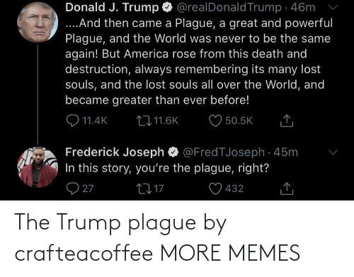 Trump: The Trump plague by crafteacoffee MORE MEMES