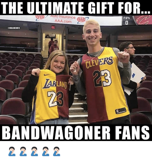 Nba, Aaa, and Insurance: THE ULTIMATE GIFT FOR  AulO Insurance  AAA.com  @HBAMEMES  Eai  RS  CLEV  LAND  23  BANDWAGONER FANS 🤦🏻‍♂️🤦🏻‍♂️🤦🏻‍♂️🤦🏻‍♂️🤦🏻‍♂️