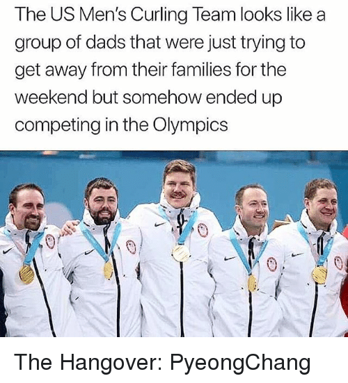 Memes, The Hangover, and Hangover: The US Men's Curling Team looks like a  group of dads that were just trying to  get away from their families for the  weekend but somehow ended up  competing in the Olympics  ㄟ The Hangover: PyeongChang