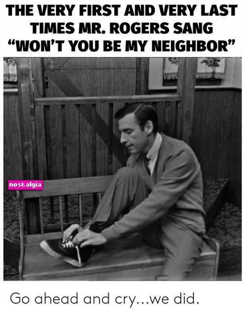 "Sang: THE VERY FIRST AND VERY LAST  TIMES MR. ROGERS SANG  ""WON'T YOU BE MY NEIGHBOR""  nostalgia Go ahead and cry...we did."