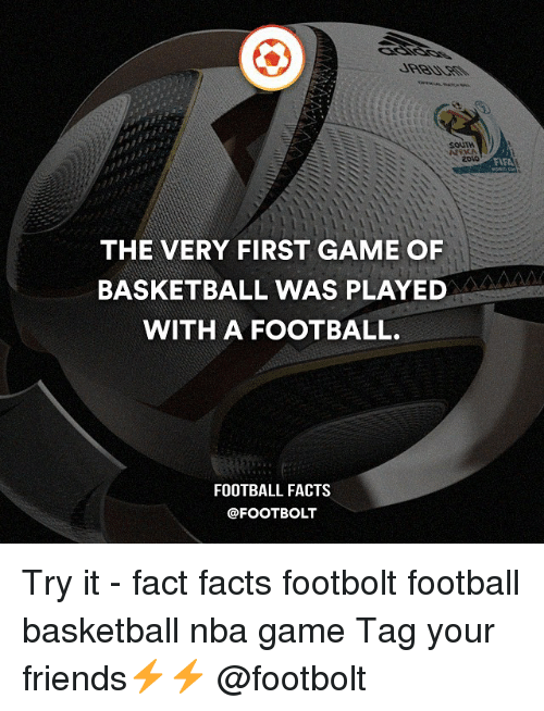 Nba Games: THE VERY FIRST GAME OF  BASKETBALL WAS PLAYED  WITH A FOOTBALL.  FOOTBALL FACTS  @FOOT BOLT  FAFA Try it - fact facts footbolt football basketball nba game Tag your friends⚡️⚡️ @footbolt
