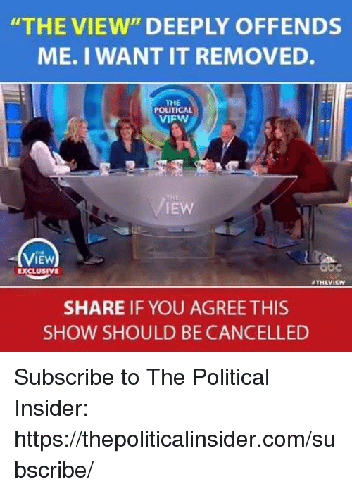 """Share If You Agree: THE VIEW"""" DEEPLY OFFENDS  ME. I WANT IT REMOVED.  THE  POLITICAL  VIFW  IEW  ViEw  IEW  bc  EXCLUSIVE  THEVI  SHARE IF YOU AGREE THIS  SHOW SHOULD BE CANCELLED Subscribe to The Political Insider: https://thepoliticalinsider.com/subscribe/"""