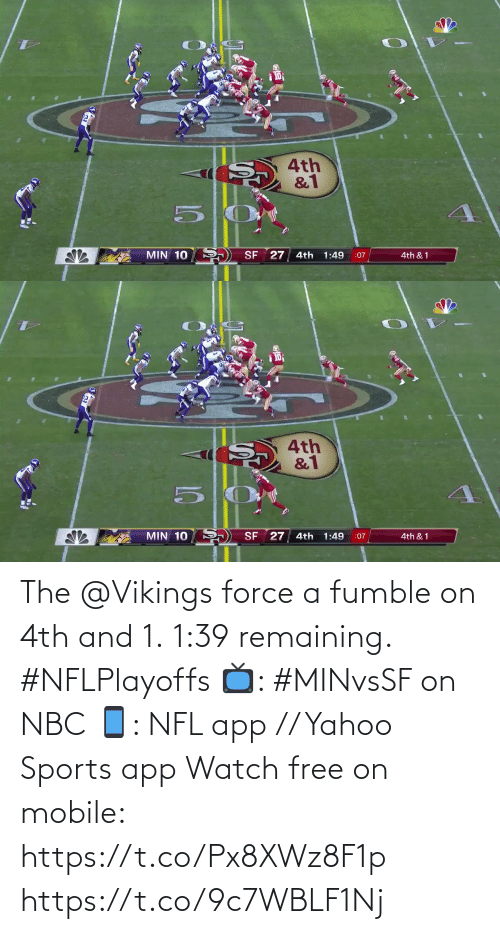 nbc: The @Vikings force a fumble on 4th and 1.  1:39 remaining. #NFLPlayoffs  📺: #MINvsSF on NBC 📱: NFL app // Yahoo Sports app Watch free on mobile: https://t.co/Px8XWz8F1p https://t.co/9c7WBLF1Nj