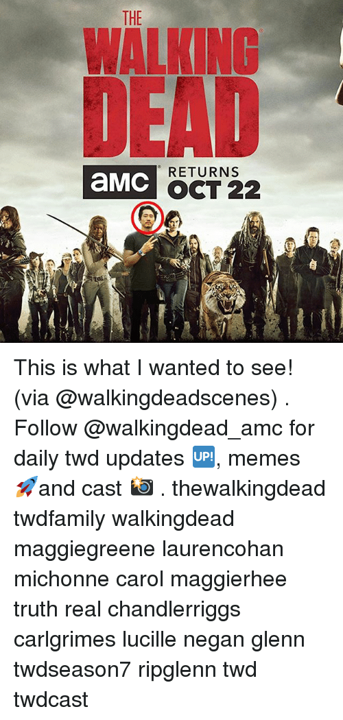 Memes, Truth, and 🤖: THE  WALKING  RETURNS  aMC  OCT 22 This is what I wanted to see! (via @walkingdeadscenes) . Follow @walkingdead_amc for daily twd updates 🆙, memes 🚀and cast 📸 . thewalkingdead twdfamily walkingdead maggiegreene laurencohan michonne carol maggierhee truth real chandlerriggs carlgrimes lucille negan glenn twdseason7 ripglenn twd twdcast