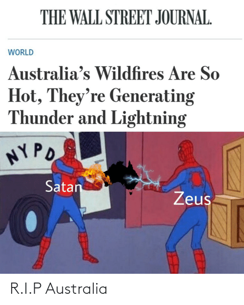 Zeus: THE WALL STREET JOURNAL.  WORLD  Australia's Wildfires Are So  Hot, They're Generating  Thunder and Lightning  NY PO  Satan  Zeus R.I.P Australia