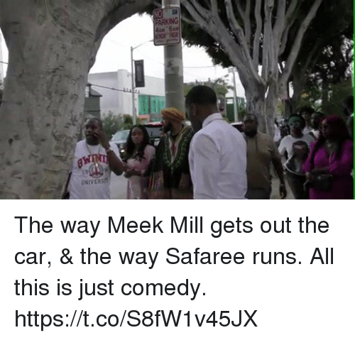 safaree: The way Meek Mill gets out the car, & the way Safaree runs. All this is just comedy. https://t.co/S8fW1v45JX
