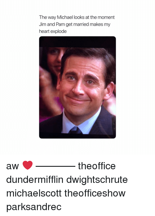 Memes, Heart, and Michael: The way Michael looks at the moment  Jim and Pam get married makes my  heart explode aw ❤️ ———— theoffice dundermifflin dwightschrute michaelscott theofficeshow parksandrec
