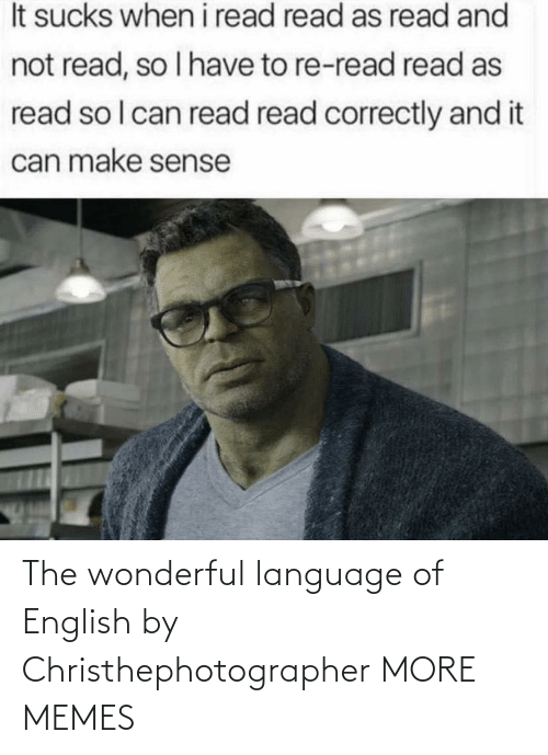 English: The wonderful language of English by Christhephotographer MORE MEMES
