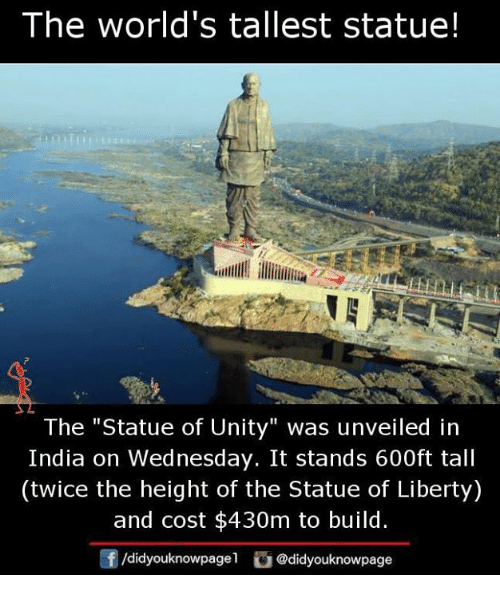 """Memes, India, and Statue of Liberty: The world's tallest statue!  The """"Statue of Unity"""" was unveiled in  India on Wednesday. It stands 600ft tall  (twice the height of the Statue of Liberty)  and cost $430m to build.  /didyouknowpagel @didyouknowpage"""