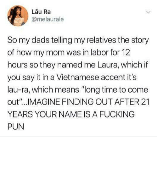 "Did You: The worst ""why did you name me"" by lunarrust MORE MEMES"