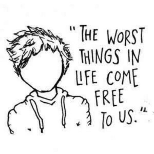 """The Worst, Free, and Worst: """" THE WORST  THINGS IN  LFE COME  FREE  .  IL  To US."""""""