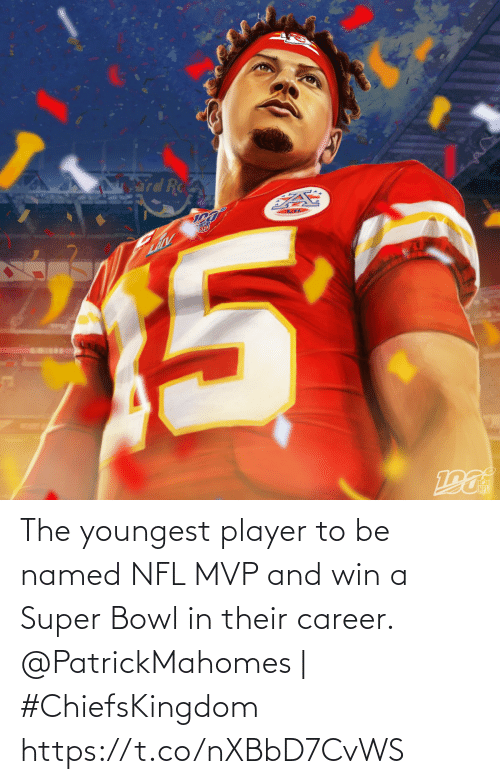 super: The youngest player to be named NFL MVP and win a  Super Bowl in their career.  @PatrickMahomes | #ChiefsKingdom https://t.co/nXBbD7CvWS