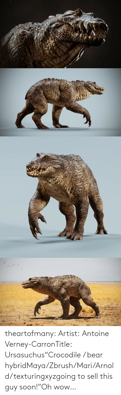 "Artist: theartofmany:  Artist:  Antoine Verney-CarronTitle:  Ursasuchus""Crocodile / bear hybridMaya/Zbrush/Mari/Arnold/texturingxyzgoing to sell this guy soon!""Oh wow…"
