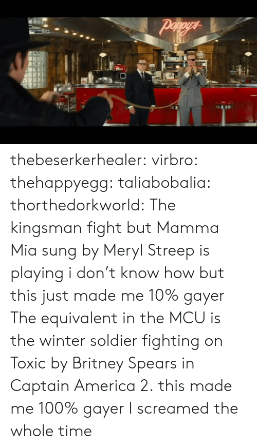 America, Anaconda, and Britney Spears: thebeserkerhealer: virbro:   thehappyegg:  taliabobalia:  thorthedorkworld: The kingsman fight but Mamma Mia sung by Meryl Streep is playing i don't know how but this just made me 10% gayer   The equivalent in the MCU is the winter soldier fighting on Toxic by Britney Spears in Captain America 2.   this made me 100% gayer   I screamed the whole time