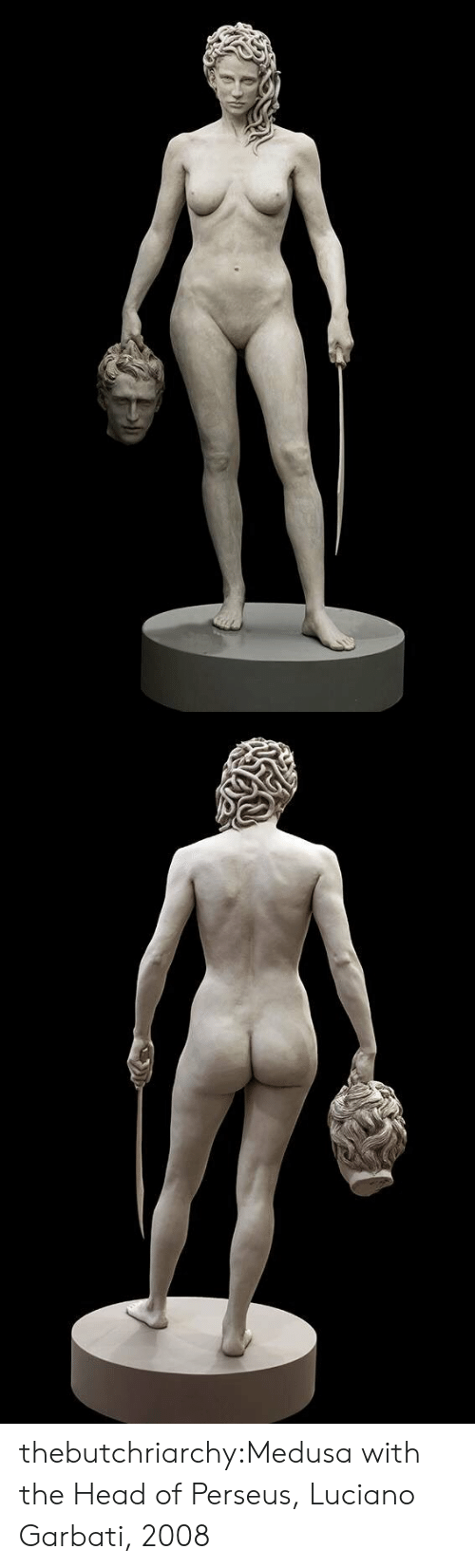 perseus: thebutchriarchy:Medusa with the Head of Perseus, Luciano Garbati, 2008