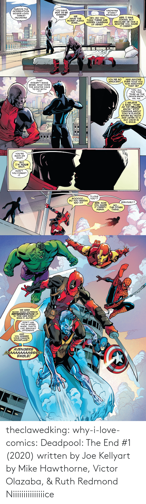 Written: theclawedking: why-i-love-comics:   Deadpool: The End #1 (2020) written by Joe Kellyart by Mike Hawthorne, Victor Olazaba, & Ruth Redmond    Niiiiiiiiiiiiiiice