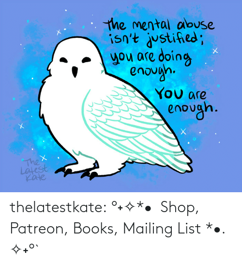 list: thelatestkate:    °˖✧*•  Shop, Patreon, Books, Mailing List *•. ✧˖°`