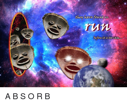 Run, Then, and Tit: then have found us.  run  efore tit 1s too lAte.... <p>҉A҉ B҉҉ S҉҉ ҉O҉ R ҉B</p>