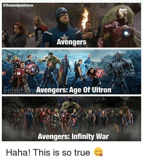 Avengers Age of Ultron, Memes, and True: @thenerdyuniverse  Avengers  Avengers: Age of Ultron  Avengers: Infinity War Haha! This is so true 😋