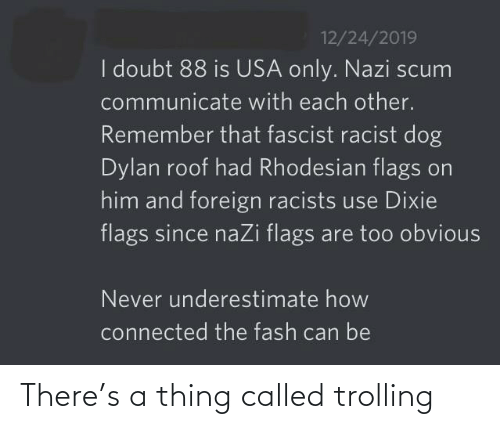 Trolling: There's a thing called trolling